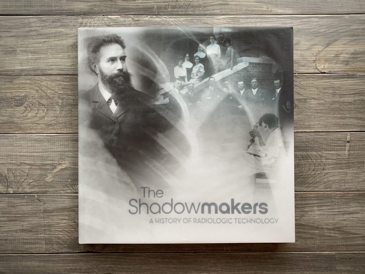 The Shadowmakers by the American Society of Radiologic Technologists